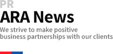 PR ARA News We strive to make positive business partnerships with our clients